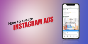 <b>How to create Instagram ads which lead to boost in sales</b>